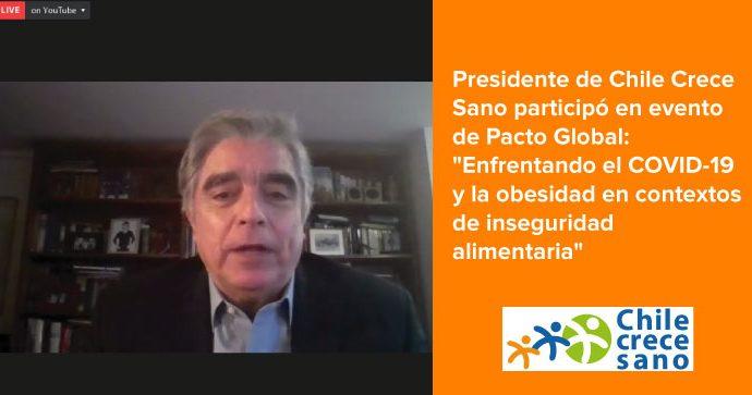 """Vídeo: Presidente de Chile Crece Sano participó en evento de Pacto Global: """"Enfrentando el covid-19 y la obesidad en contextos de inseguridad alimentaria"""""""